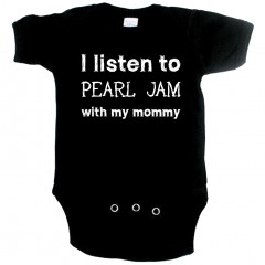 Body Bebé Rock I listen to Pearl Jam with my Mommy