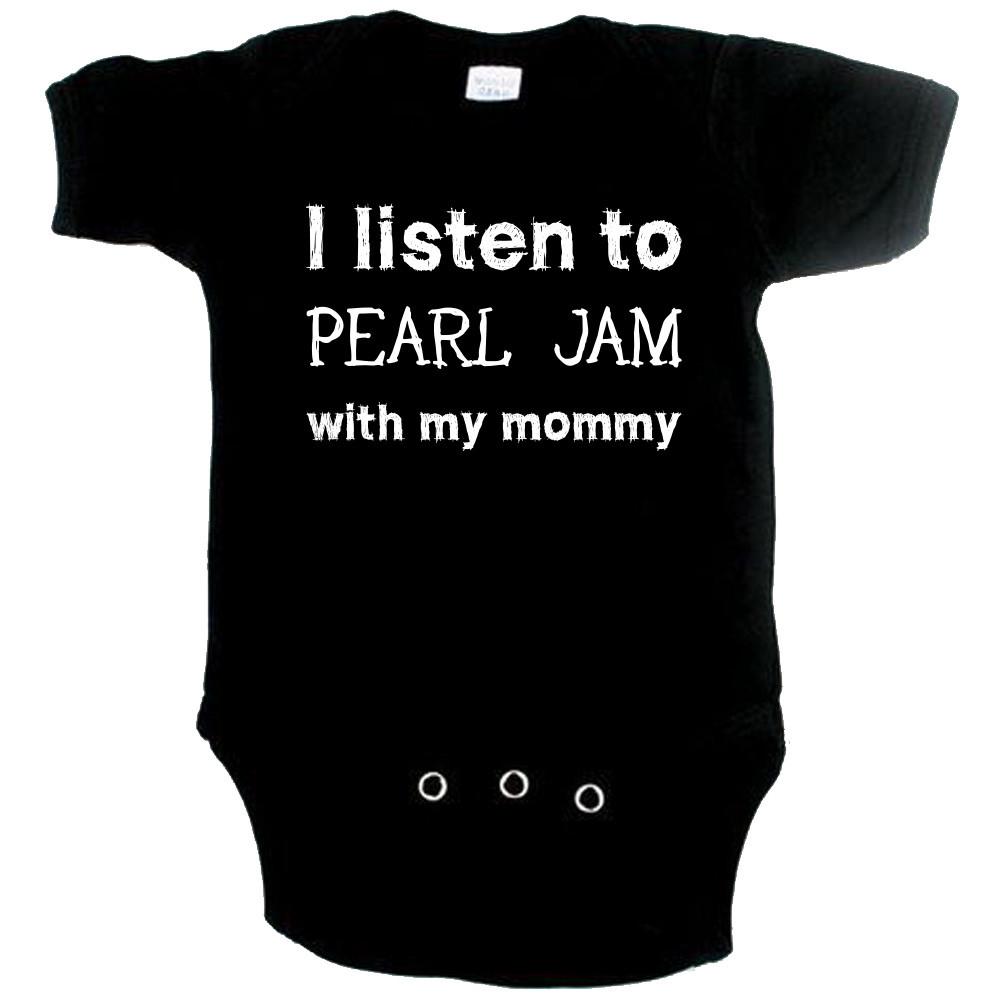 Body Bebé Rock I listen to Pearl Jam with my Mommy